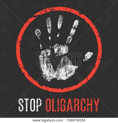 Conceptual vector illustration. Social problems of humanity. Stop oligarchy sign.