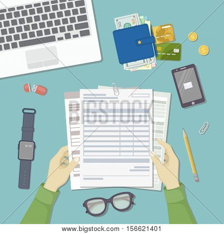 Man working with documents. Men's hands hold the accounts, payroll, tax form. Workplace with papers, blanks, laptop, phone with message, smart watches, wallet with money, credit cards. Top view Vector