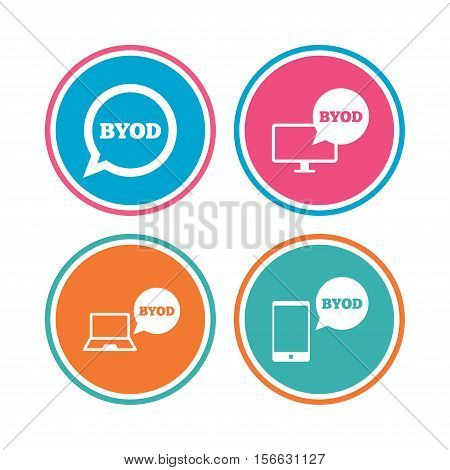 BYOD icons. Notebook and smartphone signs. Speech bubble symbol. Colored circle buttons. Vector