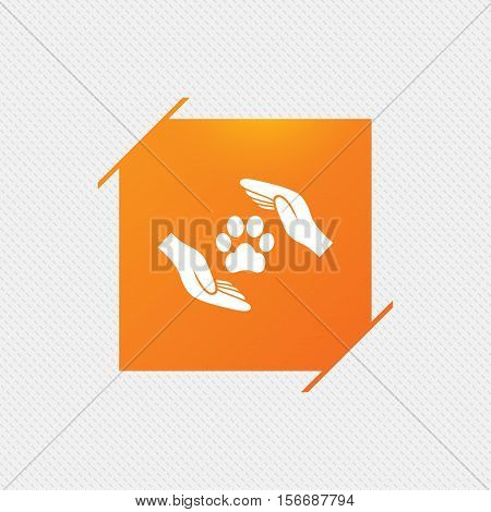 Protection of animals sign icon. Hands protect paw symbol. Shelter for dogs. Animals insurance. Orange square label on pattern. Vector