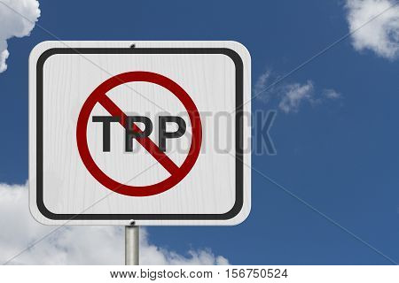 Stop the Trans-Pacific Partnership white road sign White road sign with words TPP with the not sign with sky background 3D Illustration