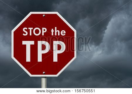 Trans-Pacific Partnership red stop highway road sign Red stop sign with words Stop the TTP with stormy sky background 3D Illustration