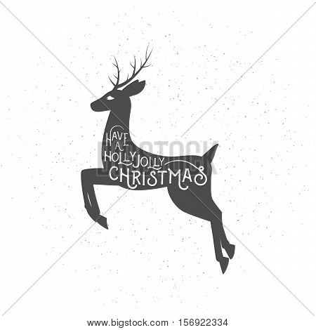 Vector illustration of Christmas greeting with leaping deer, typography inscription. Old magic winter emblem with xmas and new year in retro hipster style. Have a holly jolly christmas