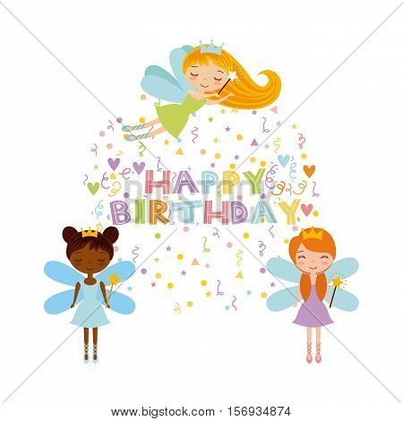 happy birthday card with cute fairy girls icon over white background. colorful design. vector illustration