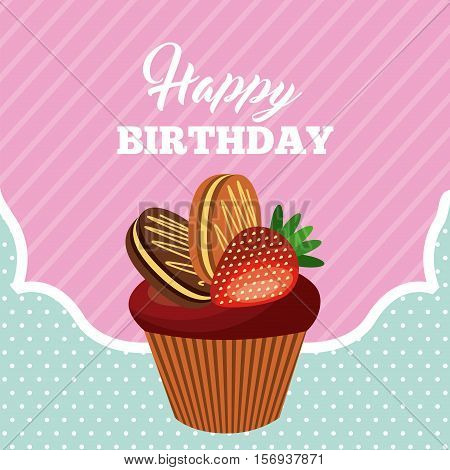 happy birthday card with sweet cupcake icon over white background. colorful design. vector illustration