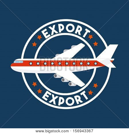 stamp of export with airplane icon inside. export and import colorful design. vector illustration