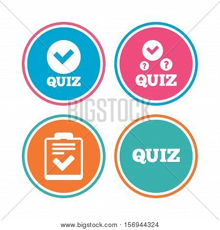 Quiz icons. Checklist with check mark symbol. Survey poll or questionnaire feedback form sign. Colored circle buttons. Vector