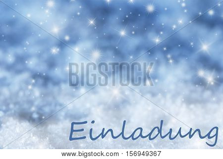 German Text Einladung Means Invitation. Blue Sparkling Christmas Background Or Texture With Snow. Copy Space For Your Text Here