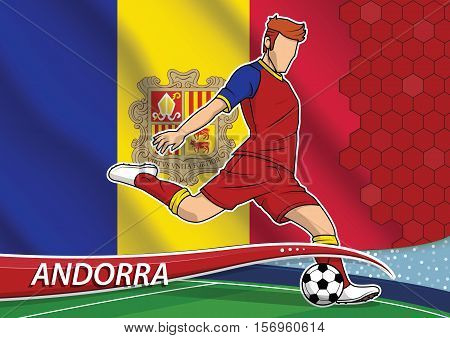 Vector illustration of football player shooting on goal. Soccer team player in uniform with state national flag of Andorra