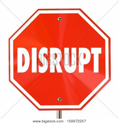 Disrupt Stop Sign Change Innovate Reinvent Rethink 3d Illustration