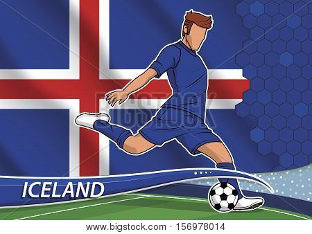 Vector illustration of football player shooting on goal. Soccer team player in uniform with state national flag of Iceland.