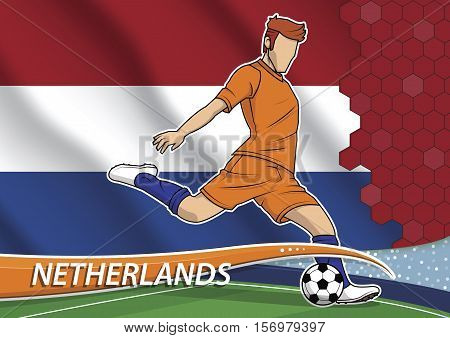 Vector illustration of football player shooting on goal. Soccer team player in uniform with state national flag of Netherlands.