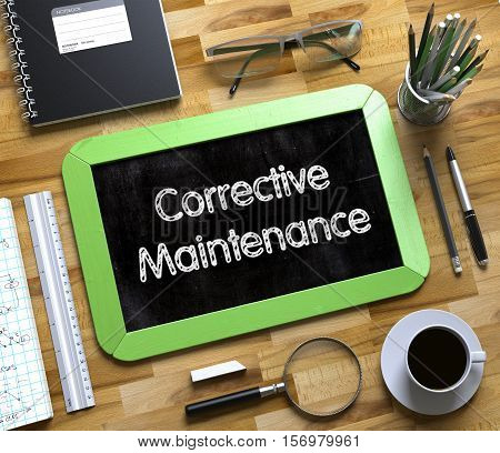 Corrective Maintenance Concept on Small Chalkboard. Small Chalkboard with Corrective Maintenance Concept. 3d Rendering.