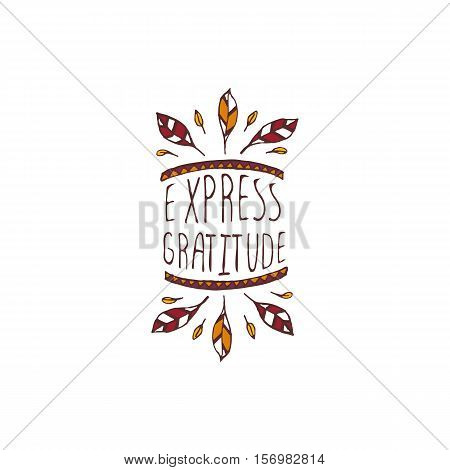 Handdrawn thanksgiving label with feathers and text on white background. Express gratitude.