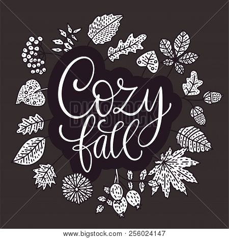 Cozy Fall Vector Illustration. Autumn Vector Lettering Card With Handdrawn Quotes And Cozy Doodle Fa