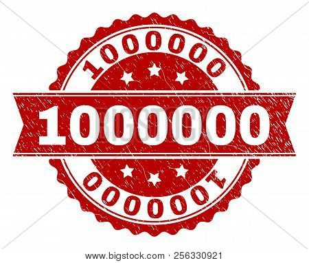 1000000 seal print with corroded style. Rubber seal imitation has circle medallion form and contains ribbon. Red vector rubber print of 1000000 tag with corroded texture. poster