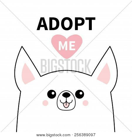 poster of Cute chihuahua dog face line silhouette. Adopt me. Pink heart. Pet adoption. Kawaii animal. Cute cartoon puppy character. Funny baby pooch. Help homeless animal Flat design. White background Vector
