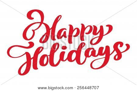 Happy Holidays Vector Text Calligraphic Lettering Design Card Template. Creative Typography For Holi