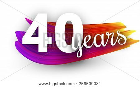 Forty Years Greeting Card With Colorful Brush Stroke.