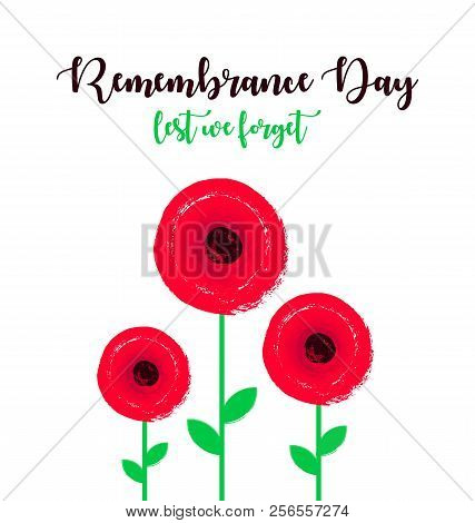 Remembrance Day Poster With Poppy Flowers. Lest We Forget Lettering.