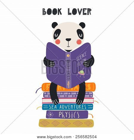 Hand Drawn Vector Illustration Of A Cute Funny Panda Reading A Book, With Quote Book Lover. Isolated
