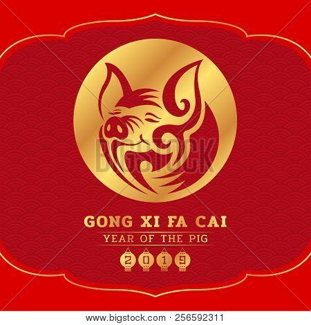Happy Chinese New Year 2019 (gong Xi Fa Cai)  Year Of The Pig With Face Pig Zodiac In Gold Circle Si