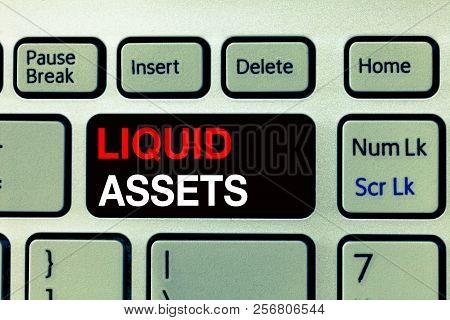 Conceptual Hand Writing Showing Liquid Assets. Business Photo Text Cash And Bank Balances Market Liq