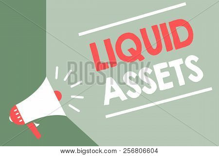 Handwriting Text Liquid Assets. Concept Meaning Cash And Bank Balances Market Liquidity Deferred Sto