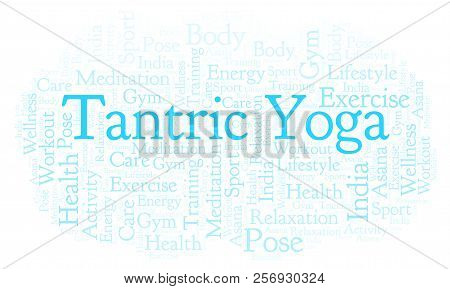 Tantric Yoga Word Cloud. Wordcloud Made With Text Only.