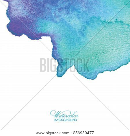 Abstract Watercolor Background. Hand Drawn Watercolor Backdrop, Texture, Stain Watercolors On Wet Pa