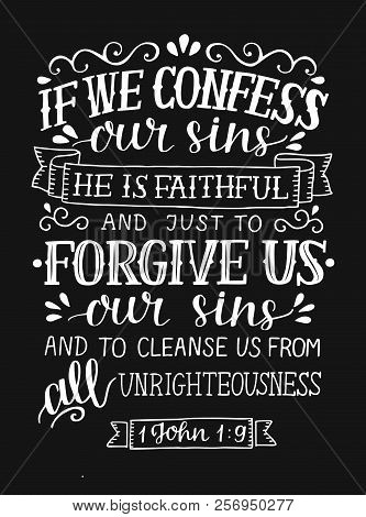 Hand Lettering If We Cofess Our Sins, He Is Faithful, Forgive Us On Black Background
