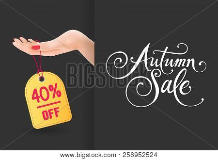 Autumn Sale, Forty Percent Off Lettering With Hand And Tag. Autumn Offer Or Sale Advertising Design.
