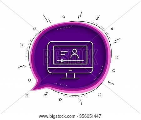 Online Video Education Line Icon. Chat Bubble With Shadow. Computer With Online Lecture Sign. Web Pl