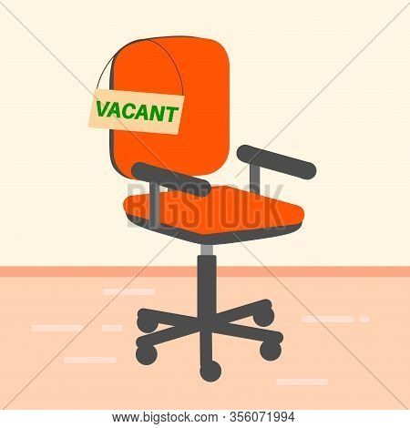 Empty Office Chair With Vacant Sign. Employment, Vacancy And Hiring Job Concept. Chair Vacant Work,