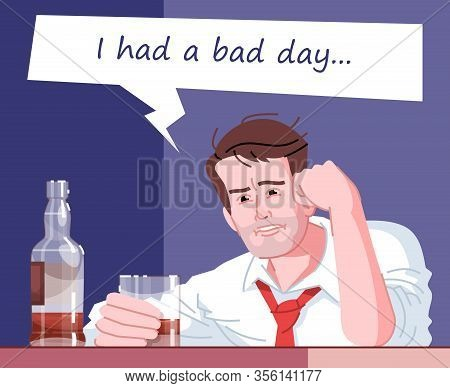 Alcohol Addiction Flat Color Vector Illustration. I Had A Bad Day. Psychological Dependence Of Alcoh