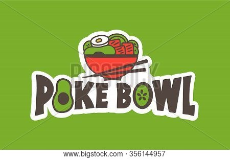 Seafood Emblem. Poke Bowl Badge, Sticker On Green Background Isolated.
