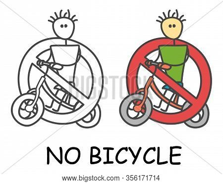 Funny Vector Bicyclist Stick Man With A Bicycle In Children's Style. No Bike No Transport Sign Red P