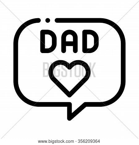 Love Daddy Message Icon Vector. Outline Love Daddy Message Sign. Isolated Contour Symbol Illustratio