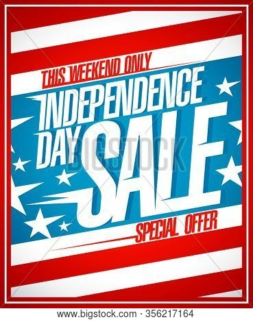 Independence day sale, special offer this weekend only. Holiday sale poster design, rasterized version