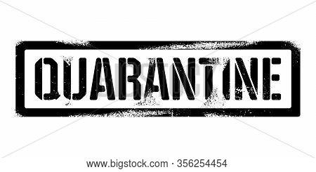 Stencil Quarantine Inscription. Black Danger Graffiti Print On White Background. Vector Design Stree