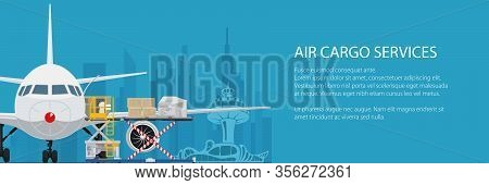 Banner Air Cargo Services And Freight, Airplane With Autoloader At The Airport On The Background Of