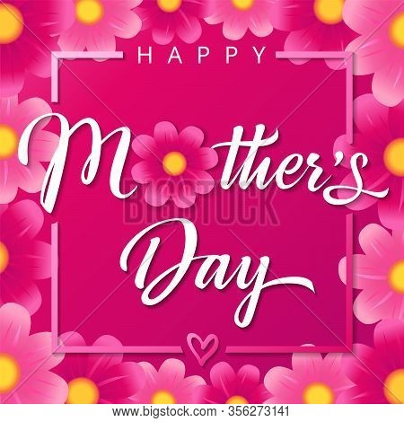 Happy Mothers Day Pink Flowers Calligraphy Square Banner. Vector Typography Decoration For Mother Da