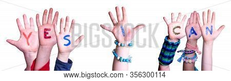 Children Hands Building Word Yes I Can, Isolated Background