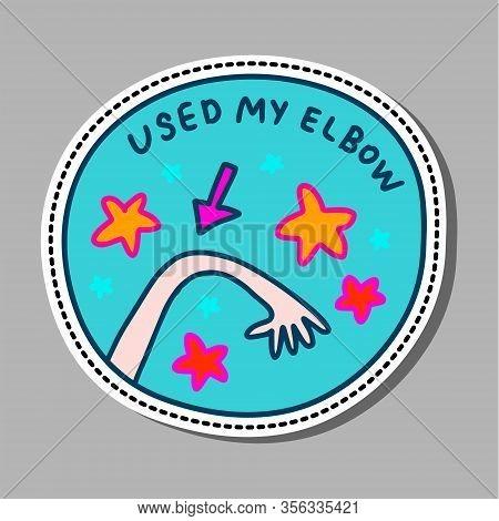 Used My Elbow Hand Drawn Vector Illustration Pin Sticker Patch Coronavirus Covid Escape