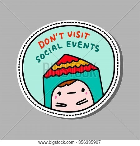Dont Visit Social Events Hand Drawn Vector Illustration In Cartoon Comic Style Man Staying In House