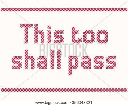 Cross Stitch Embroidery This Too Shall Pass
