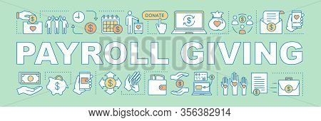 Payroll Giving Word Concepts Banner. Charitable Foundation. Sponsorship And Volunteering. Social Wel