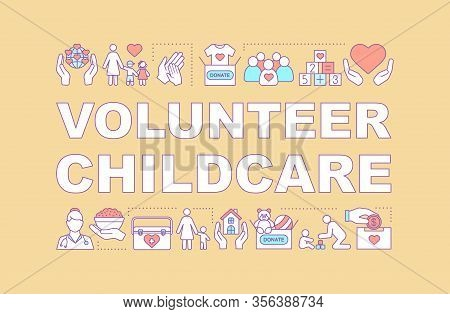 Childcare Volunteering Word Concepts Banner. Kids Charity. Presentation, Website. Isolated Lettering