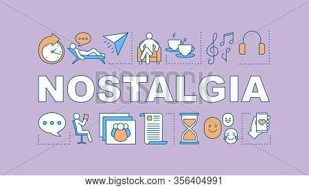 Nostalgia Word Concepts Banner. Missing Home. Wasting Time, Procrastination. Sadness Feeling. Presen