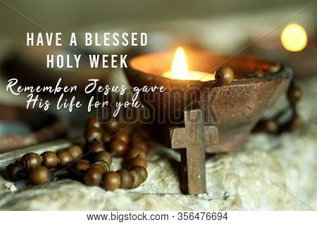 Holy Week Concept With Christian Inspirational Message - Have A Blessed Holy Week. Remember Jesus Ga